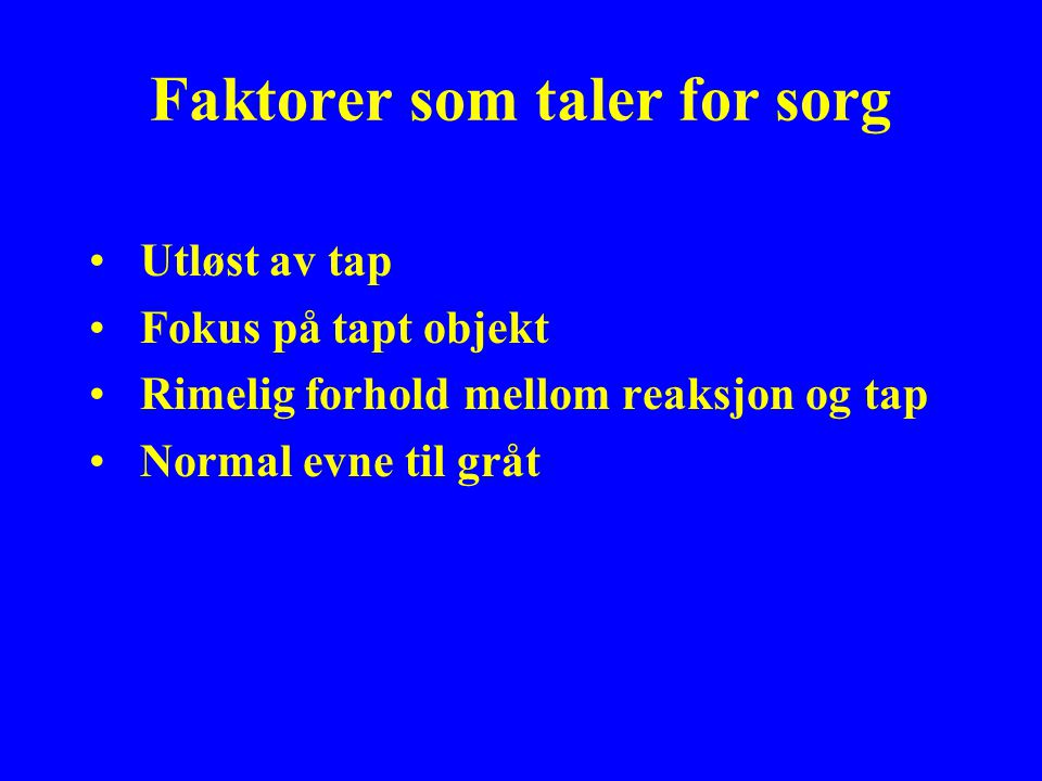 Faktorer som taler for sorg
