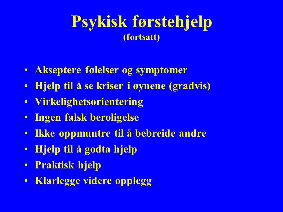 Psykisk førstehjelp (fortsatt)