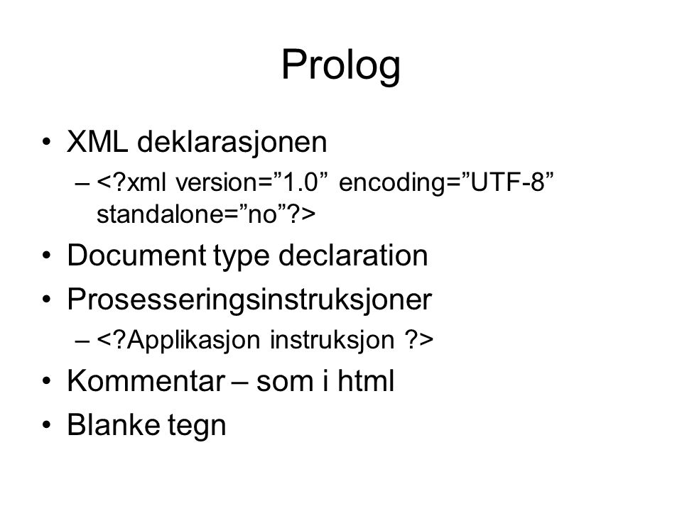 Prolog XML deklarasjonen Document type declaration