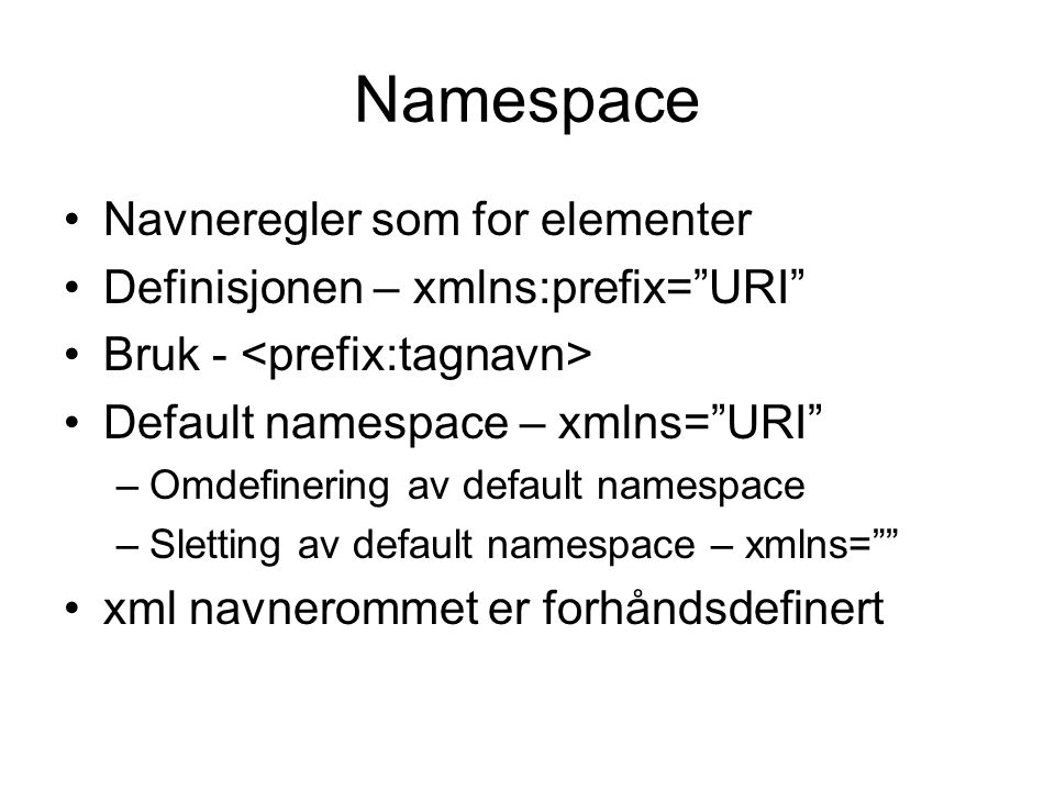 Namespace Navneregler som for elementer