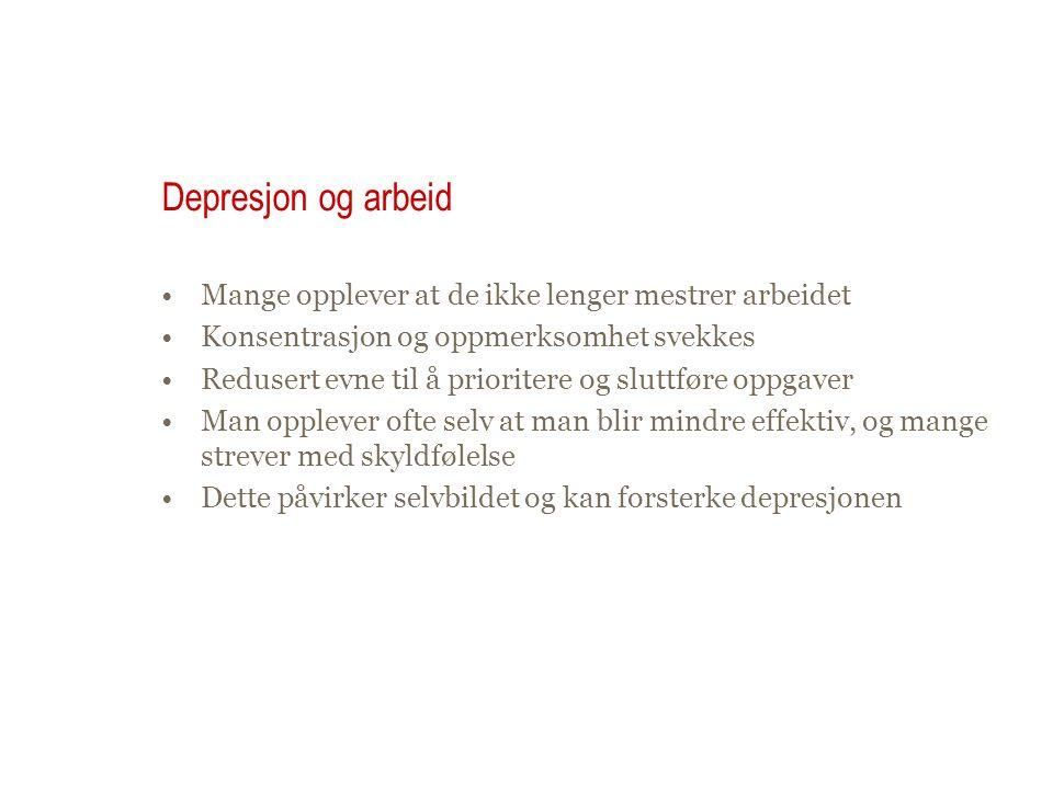 Depresjon og arbeid Mange opplever at de ikke lenger mestrer arbeidet