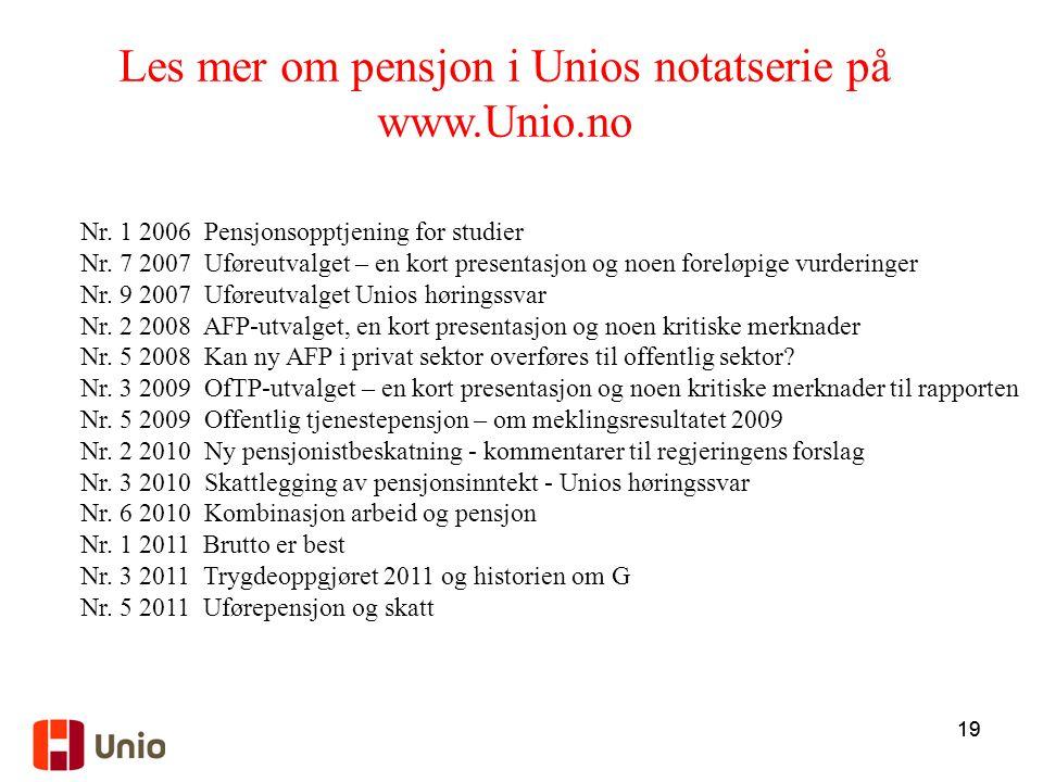 Les mer om pensjon i Unios notatserie på www.Unio.no