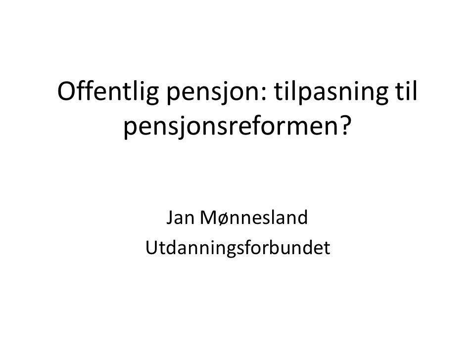 Offentlig pensjon: tilpasning til pensjonsreformen