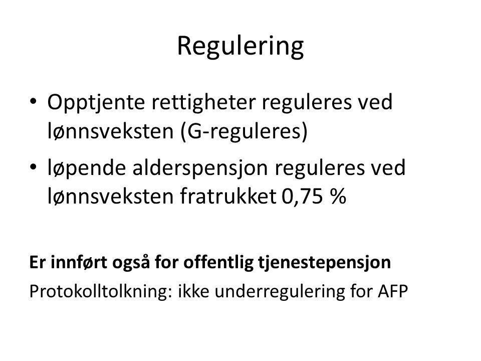 Regulering Opptjente rettigheter reguleres ved lønnsveksten (G-reguleres) løpende alderspensjon reguleres ved lønnsveksten fratrukket 0,75 %