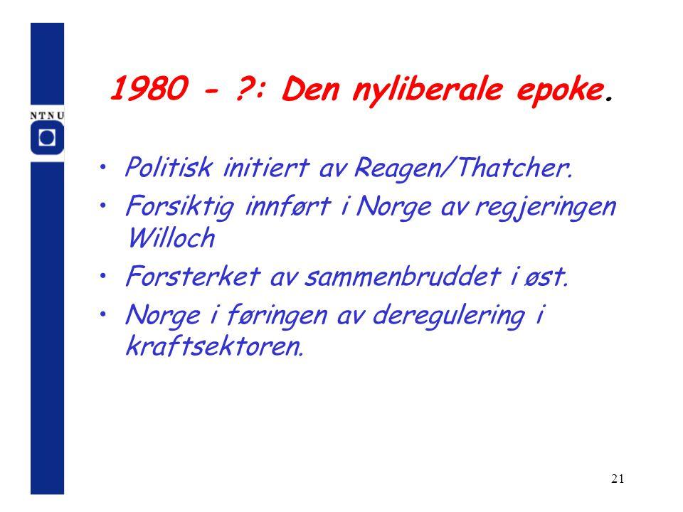 1980 - : Den nyliberale epoke.