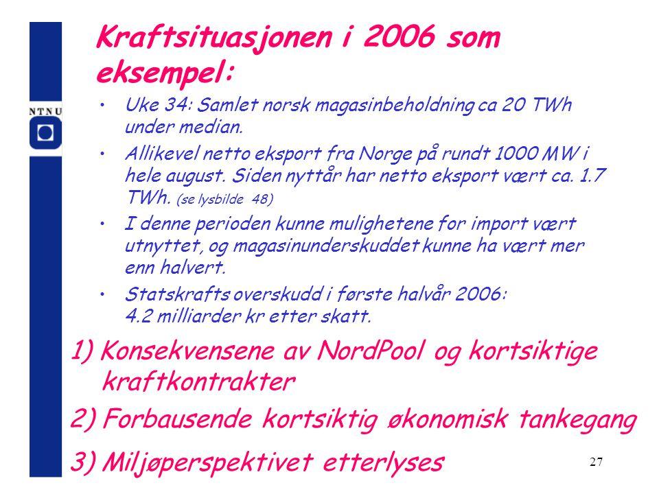 Kraftsituasjonen i 2006 som eksempel: