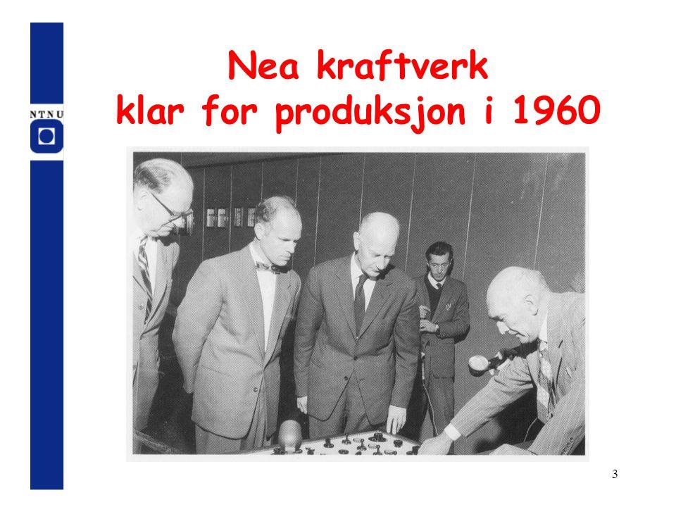 Nea kraftverk klar for produksjon i 1960