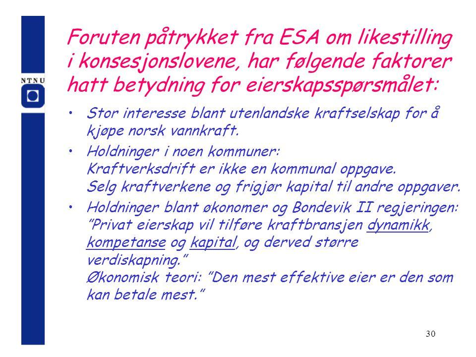 Foruten påtrykket fra ESA om likestilling i konsesjonslovene, har følgende faktorer hatt betydning for eierskapsspørsmålet: