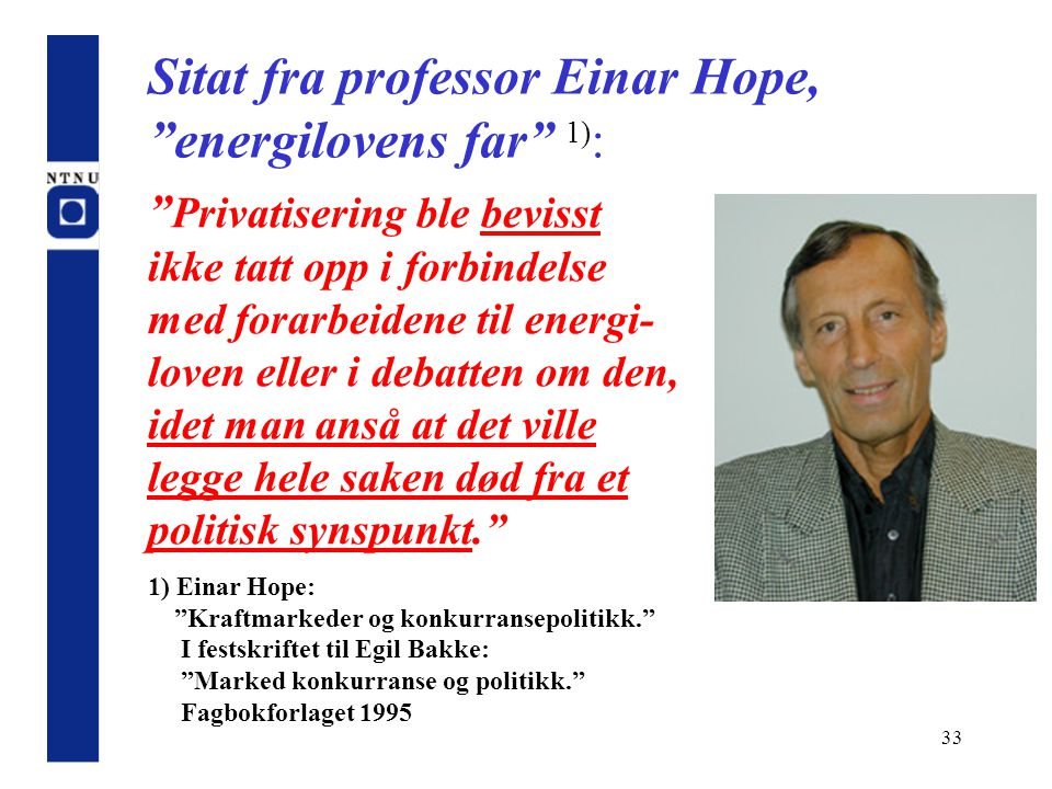Sitat fra professor Einar Hope, energilovens far 1):
