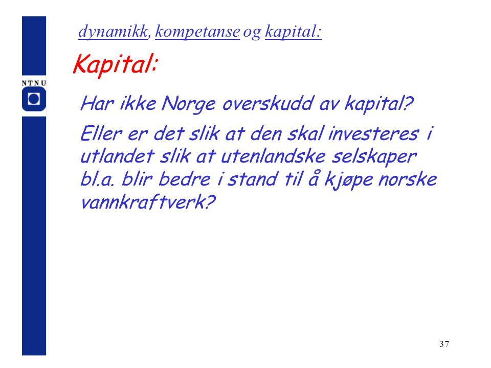 Kapital: Har ikke Norge overskudd av kapital