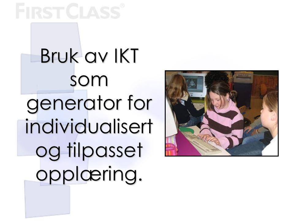 Bruk av IKT som generator for individualisert og tilpasset opplæring.