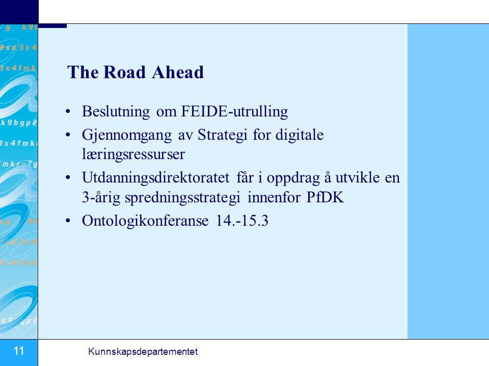 The Road Ahead Beslutning om FEIDE-utrulling