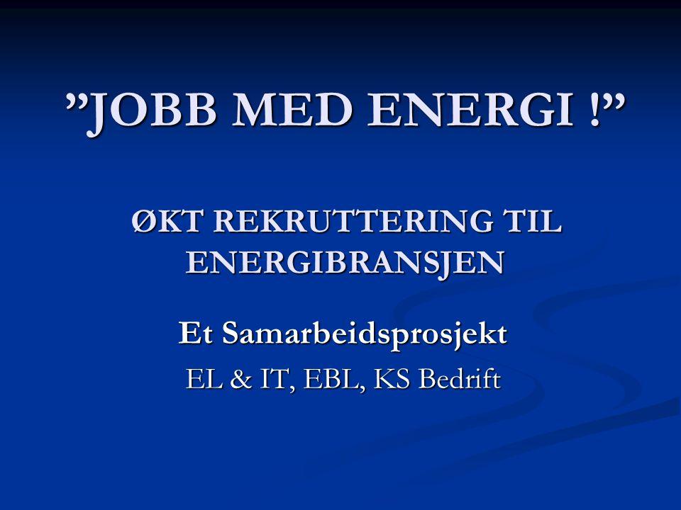 JOBB MED ENERGI ! ØKT REKRUTTERING TIL ENERGIBRANSJEN