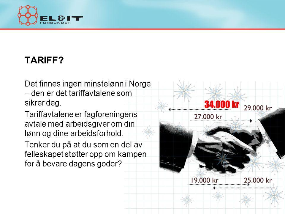 TARIFF Det finnes ingen minstelønn i Norge – den er det tariffavtalene som sikrer deg.