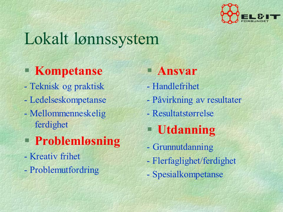 Lokalt lønnssystem Kompetanse Problemløsning Ansvar Utdanning
