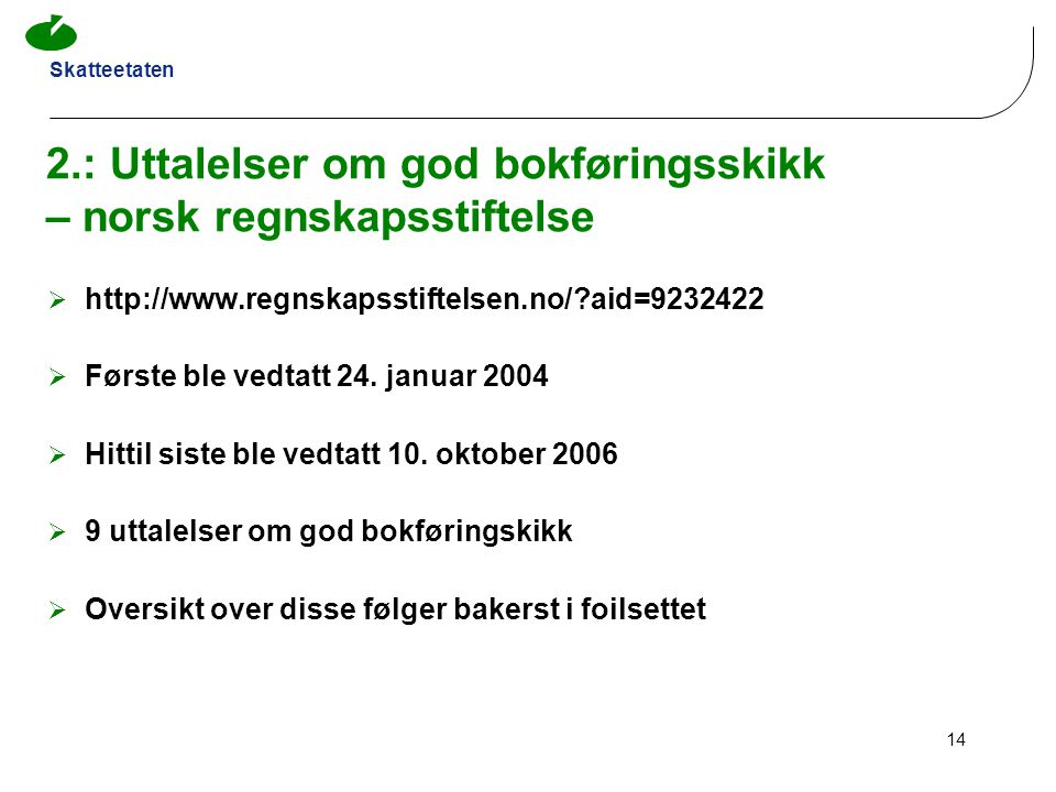 2.: Uttalelser om god bokføringsskikk – norsk regnskapsstiftelse
