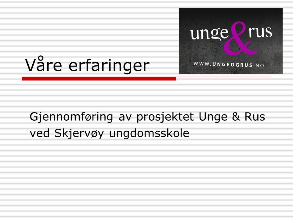 Gjennomføring av prosjektet Unge & Rus ved Skjervøy ungdomsskole