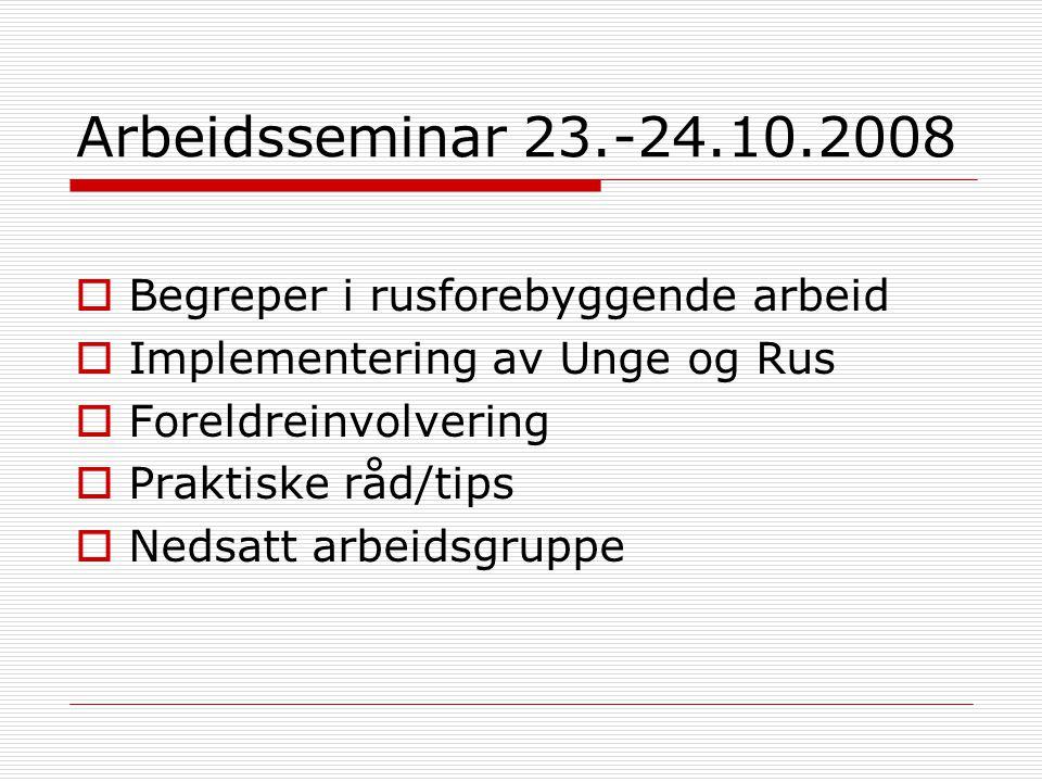Arbeidsseminar 23.-24.10.2008 Begreper i rusforebyggende arbeid