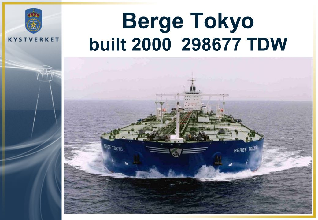 Berge Tokyo built 2000 298677 TDW This will bee a factor we have to take in consideration, whether we like it or not.
