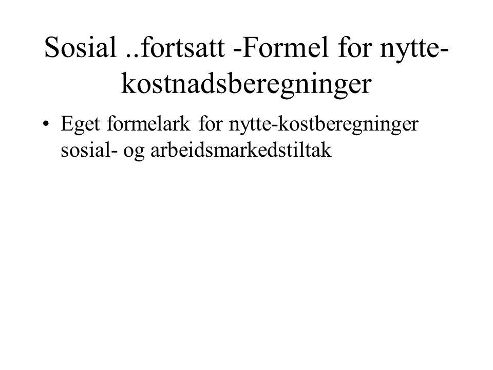 Sosial ..fortsatt -Formel for nytte-kostnadsberegninger