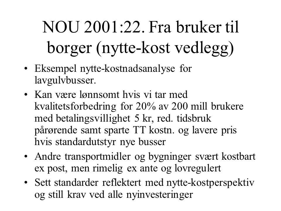 NOU 2001:22. Fra bruker til borger (nytte-kost vedlegg)