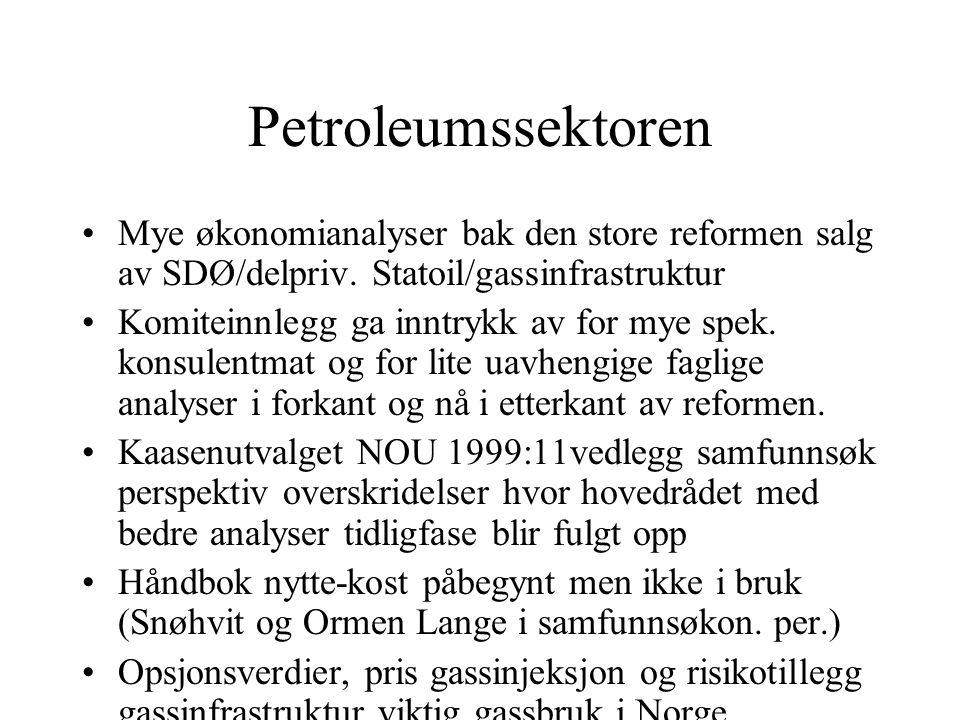 Petroleumssektoren Mye økonomianalyser bak den store reformen salg av SDØ/delpriv. Statoil/gassinfrastruktur.