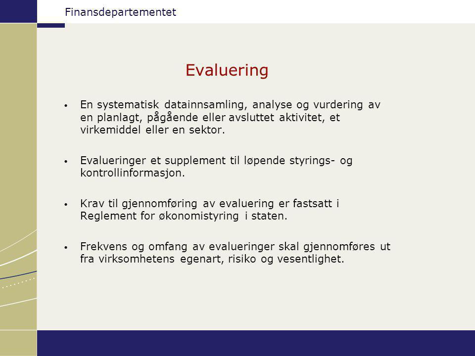 Evaluering En systematisk datainnsamling, analyse og vurdering av en planlagt, pågående eller avsluttet aktivitet, et virkemiddel eller en sektor.