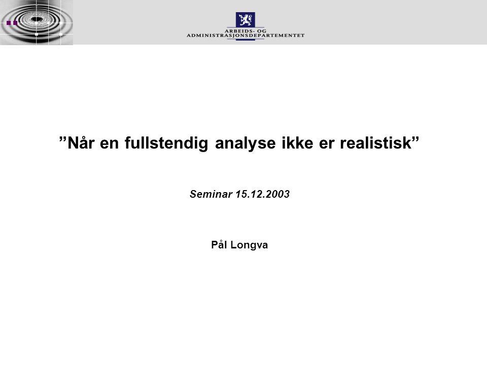 Når en fullstendig analyse ikke er realistisk