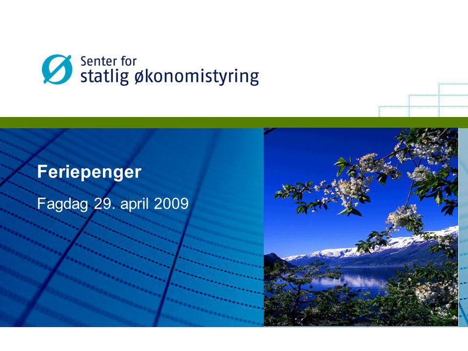 Feriepenger Fagdag 29. april 2009