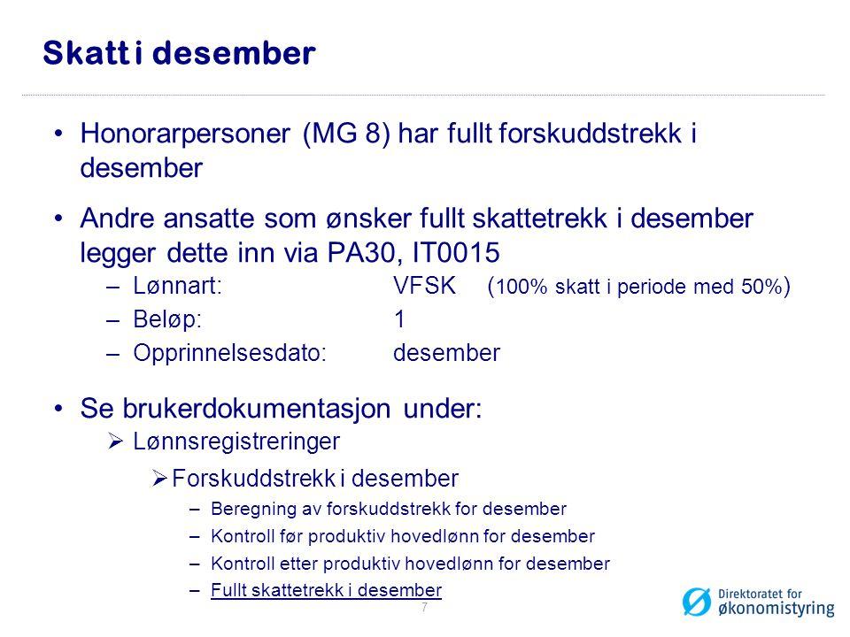Skatt i desember Honorarpersoner (MG 8) har fullt forskuddstrekk i desember.