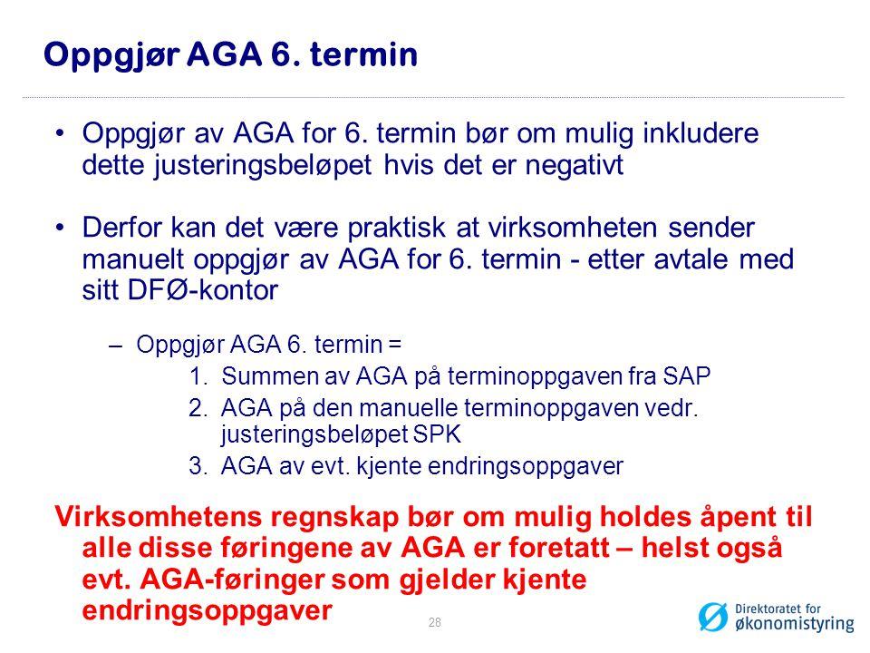 Oppgjør AGA 6. termin Oppgjør av AGA for 6. termin bør om mulig inkludere dette justeringsbeløpet hvis det er negativt.