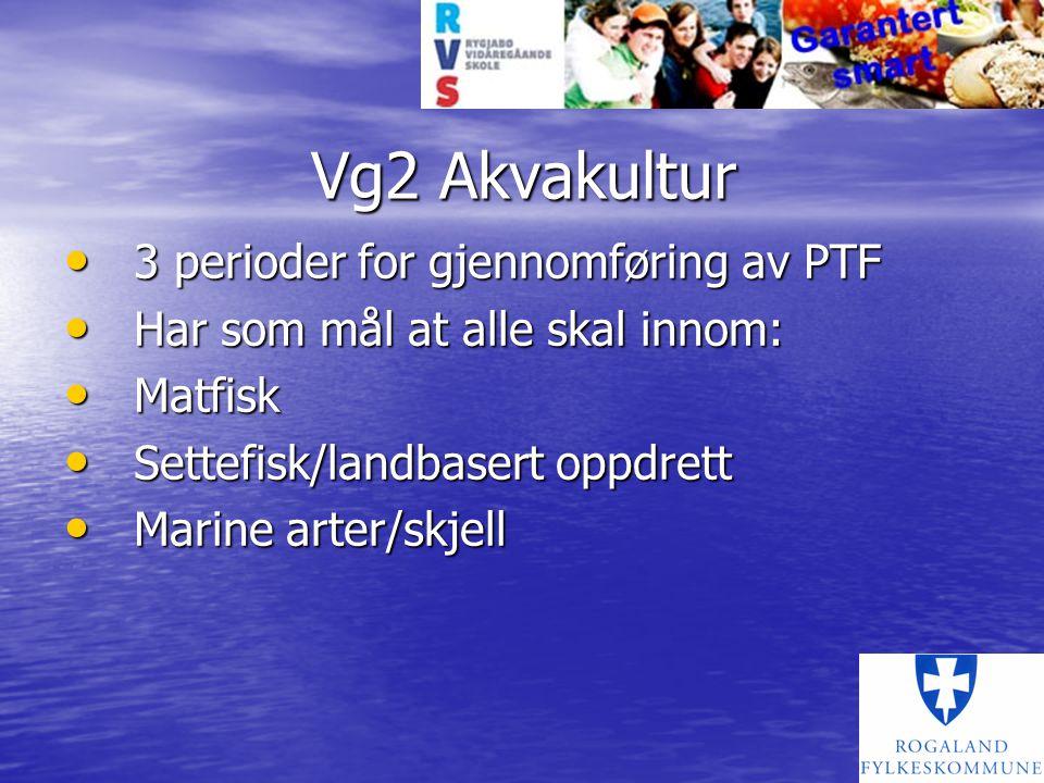 Vg2 Akvakultur 3 perioder for gjennomføring av PTF