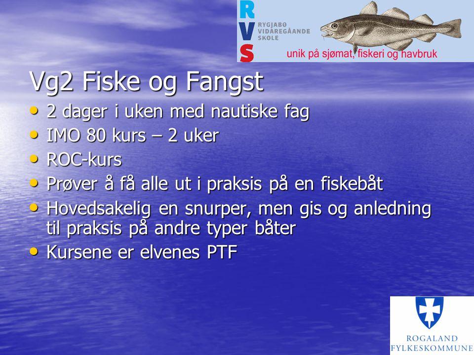 Vg2 Fiske og Fangst 2 dager i uken med nautiske fag