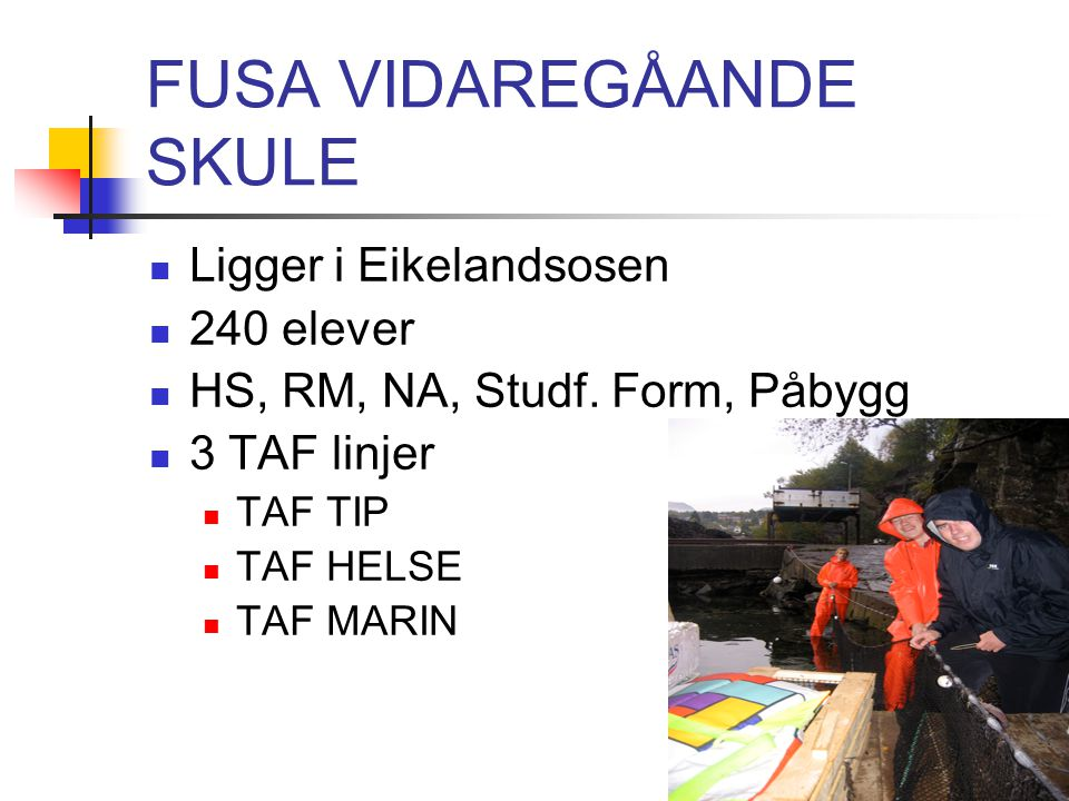 FUSA VIDAREGÅANDE SKULE