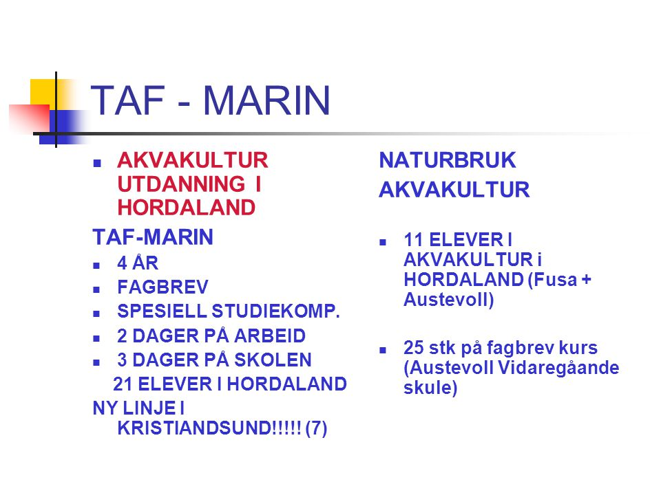 TAF - MARIN AKVAKULTUR UTDANNING I HORDALAND TAF-MARIN NATURBRUK