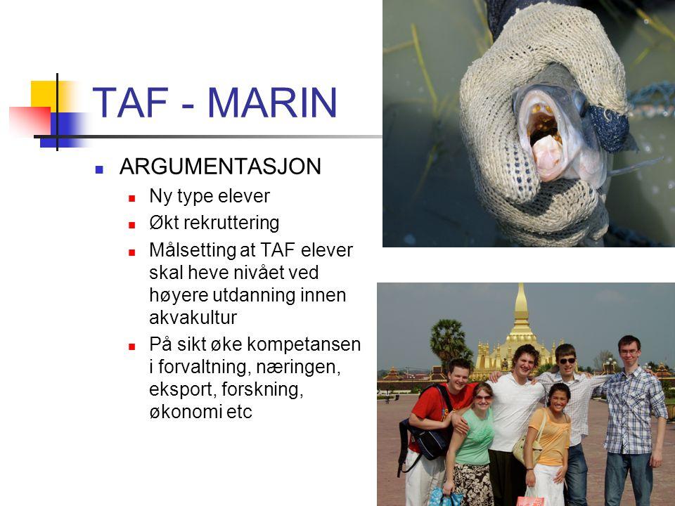 TAF - MARIN ARGUMENTASJON Ny type elever Økt rekruttering