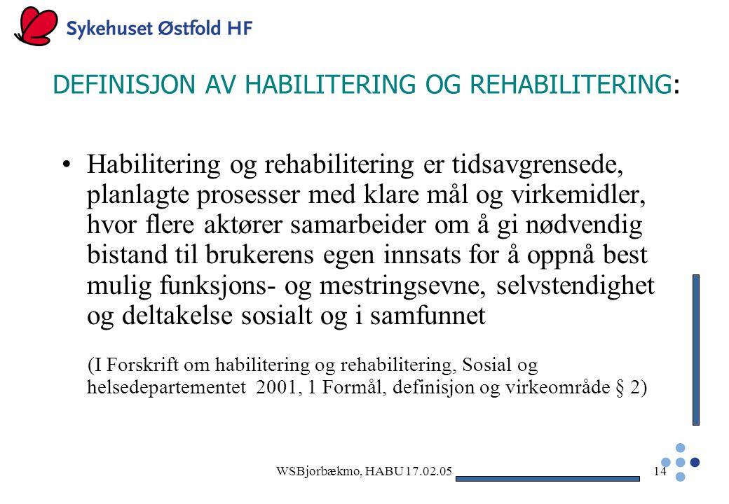 DEFINISJON AV HABILITERING OG REHABILITERING: