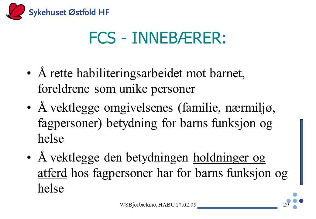 FCS - INNEBÆRER: Å rette habiliteringsarbeidet mot barnet, foreldrene som unike personer.