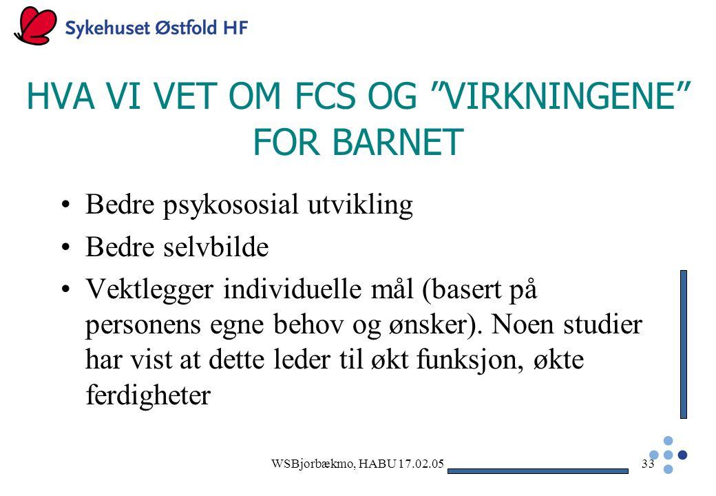 HVA VI VET OM FCS OG VIRKNINGENE FOR BARNET