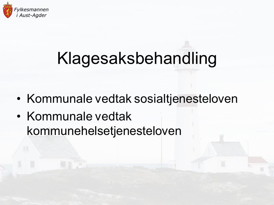 Klagesaksbehandling Kommunale vedtak sosialtjenesteloven