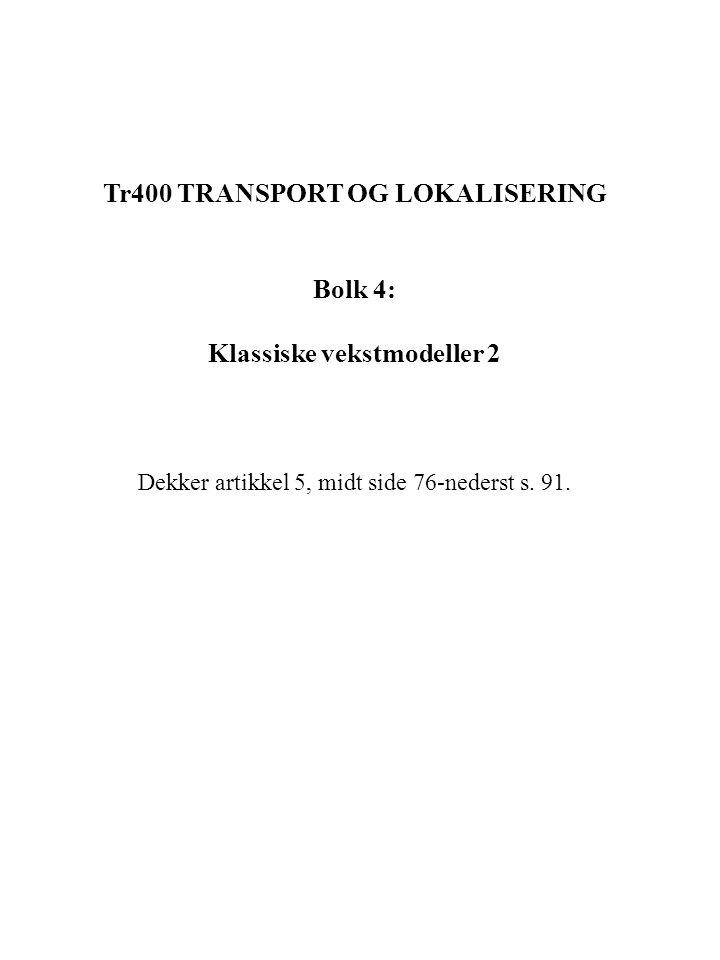 Tr400 TRANSPORT OG LOKALISERING Klassiske vekstmodeller 2