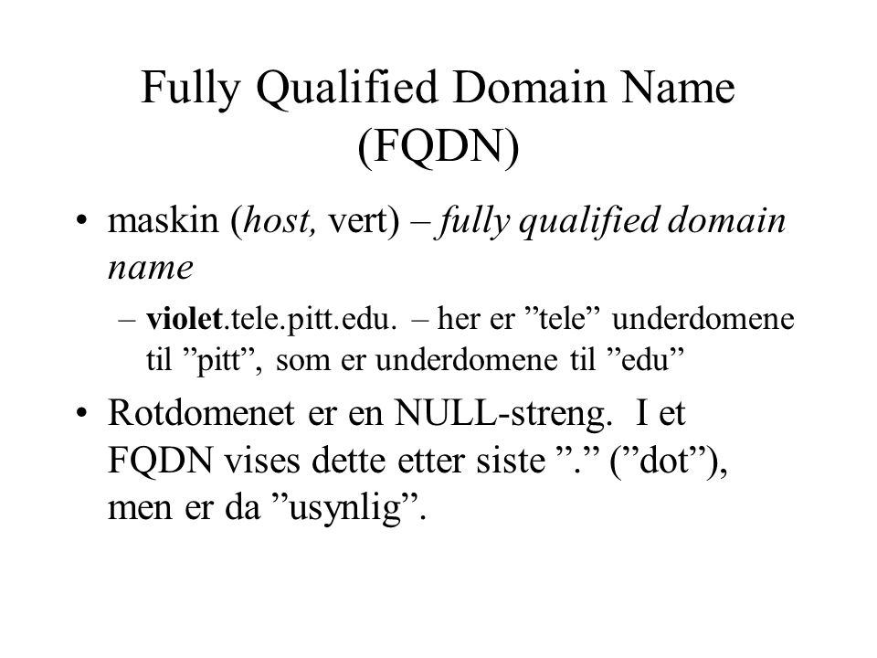 Fully Qualified Domain Name (FQDN)