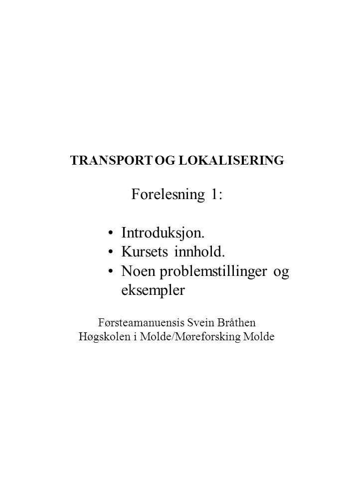 TRANSPORT OG LOKALISERING