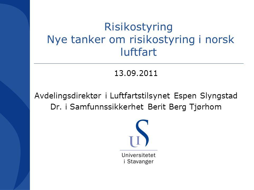 Risikostyring Nye tanker om risikostyring i norsk luftfart