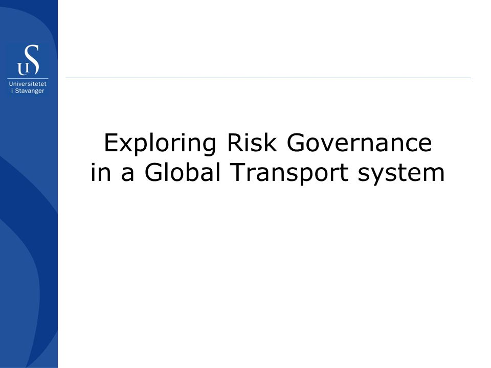 Exploring Risk Governance in a Global Transport system