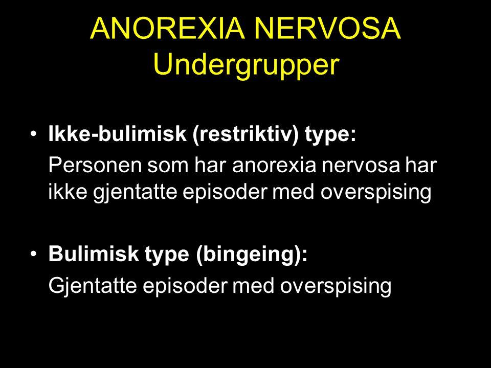 ANOREXIA NERVOSA Undergrupper