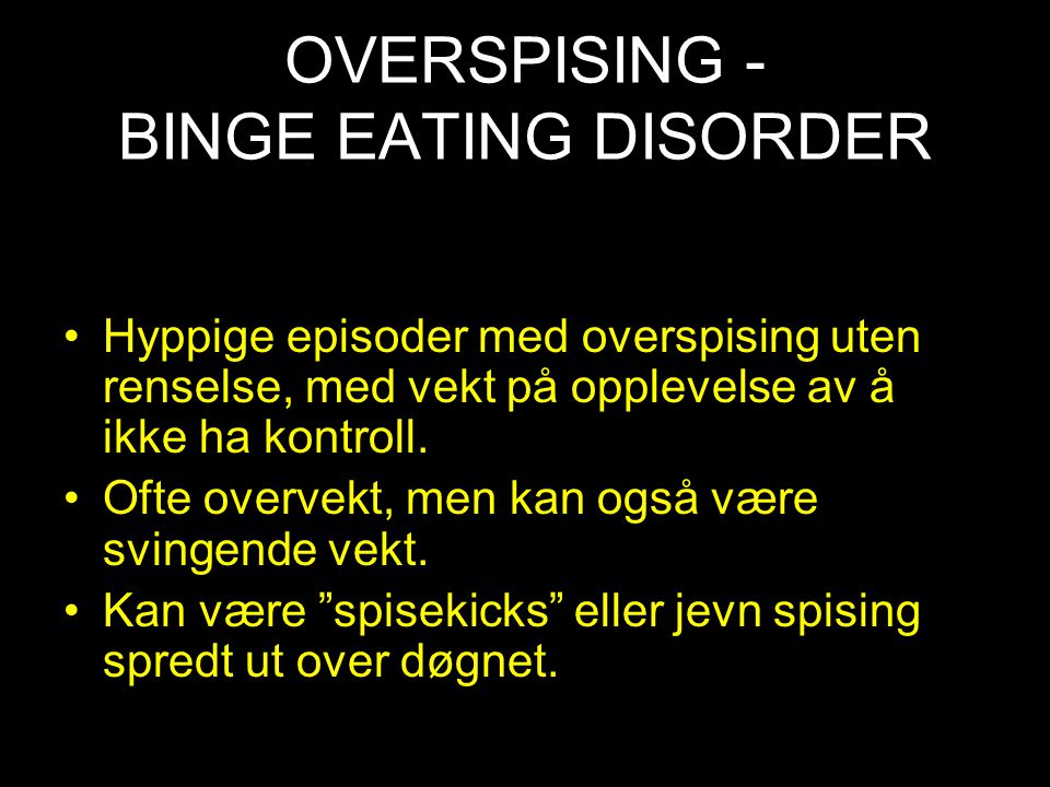 OVERSPISING - BINGE EATING DISORDER
