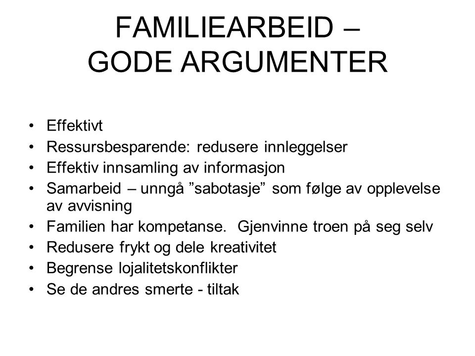 FAMILIEARBEID – GODE ARGUMENTER