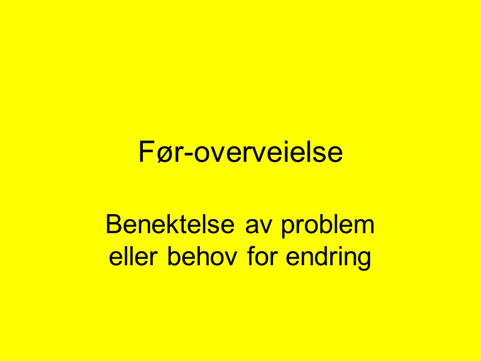 Benektelse av problem eller behov for endring
