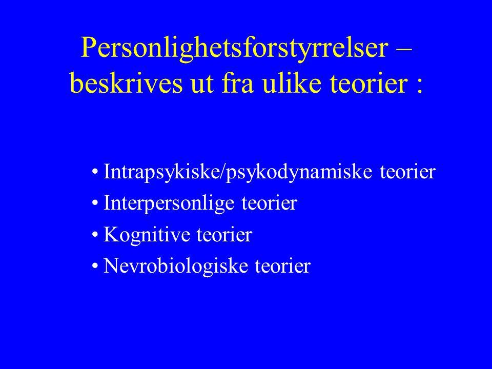 Personlighetsforstyrrelser – beskrives ut fra ulike teorier :